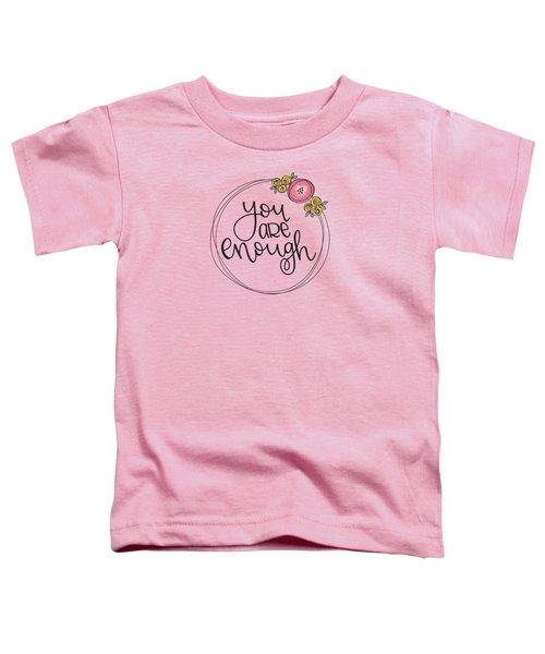 Enough Toddler T-Shirt