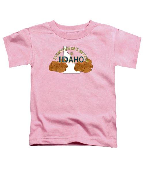 Everything's Better In Idaho Toddler T-Shirt by Pharris Art
