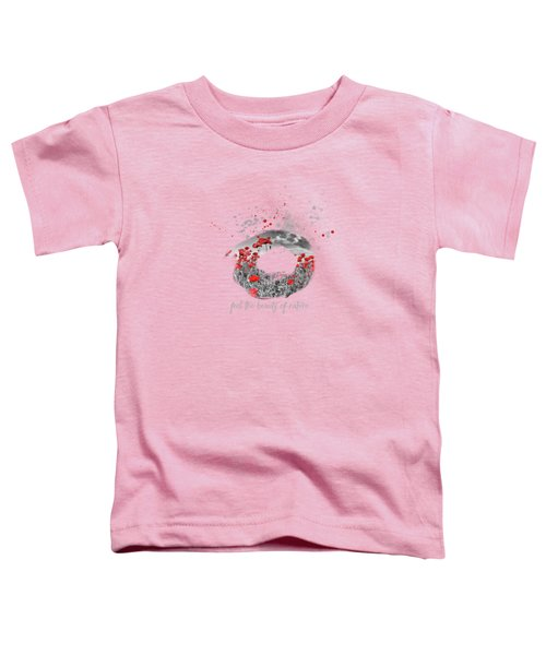 Graphic Art - Beauty Of Nature  Toddler T-Shirt