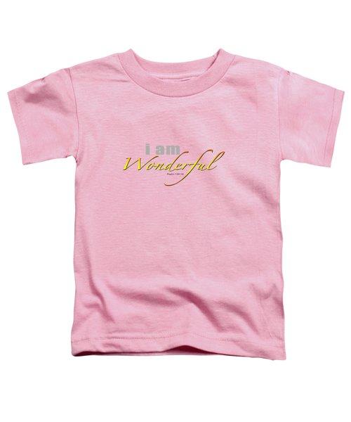 i am Wonderful Toddler T-Shirt