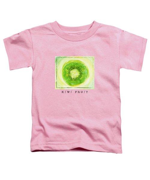 Kiwi Fruit Toddler T-Shirt by Kathleen Wong