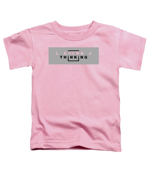 Lateral Thinking Toddler T-Shirt