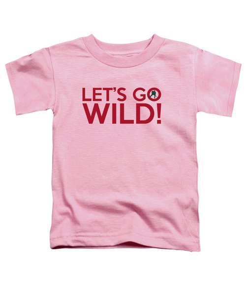 Let's Go Wild Toddler T-Shirt by Florian Rodarte