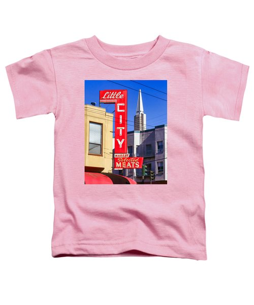 Little City Market North Beach San Francisco Toddler T-Shirt