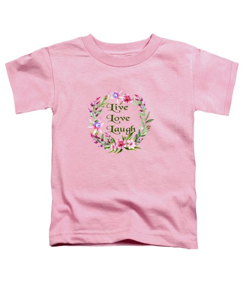 Live Love Laugh Wreath Toddler T-Shirt