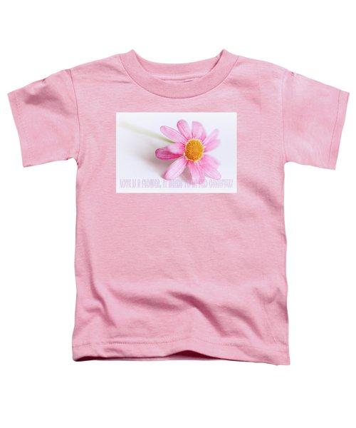 Love Is A Flower Toddler T-Shirt