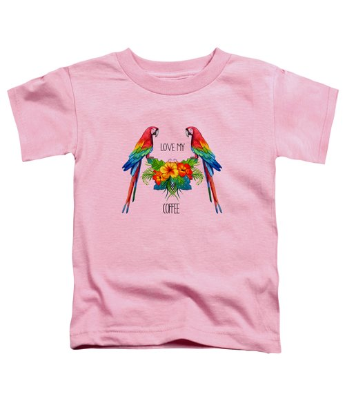 Love My Coffee Toddler T-Shirt by Ericamaxine Price