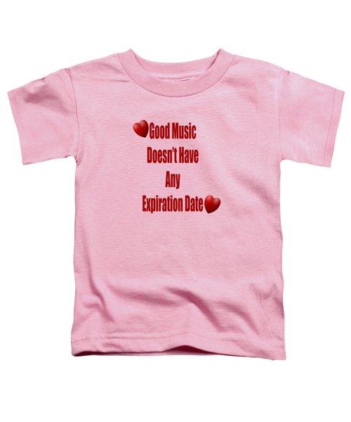 No Expiration Date Toddler T-Shirt