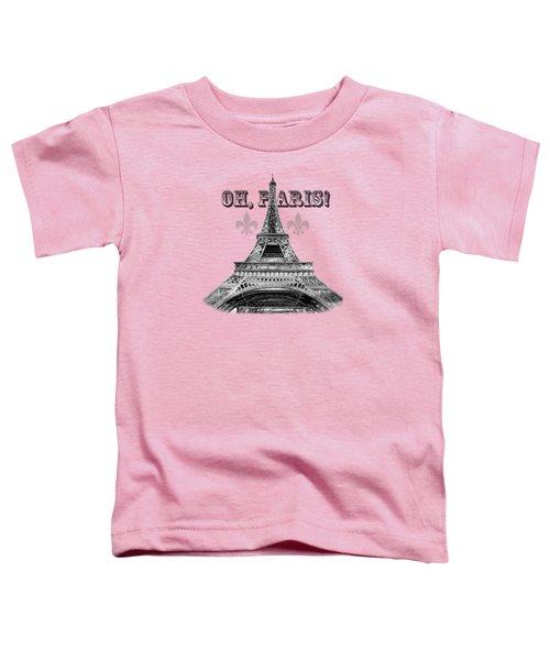 Oh Paris Eiffel Tower Toddler T-Shirt by Irina Sztukowski