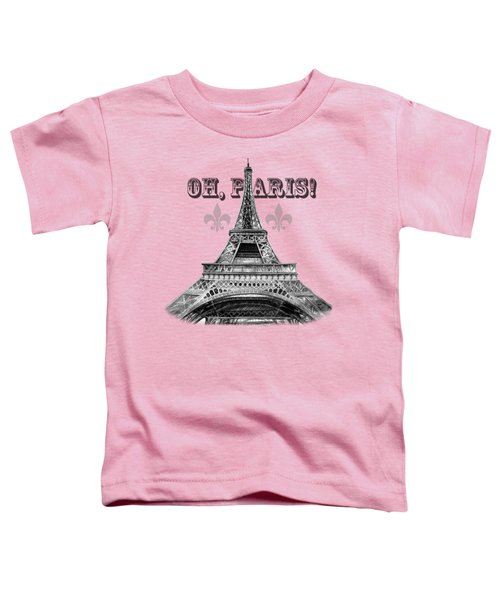 Oh Paris Eiffel Tower Toddler T-Shirt