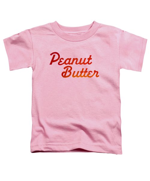 Peanut Butter Toddler T-Shirt