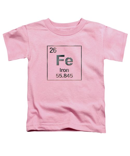 Periodic Table Of Elements - Iron Fe Toddler T-Shirt