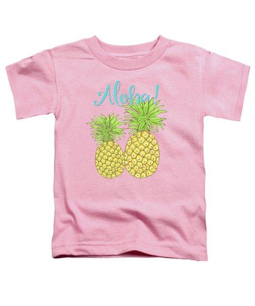 Pineapple Aloha Tropical Fruit Of Welcome Hawaii Toddler T-Shirt
