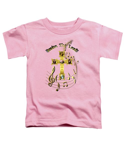 Praise The Lord Toddler T-Shirt
