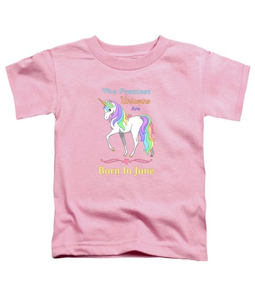 Pretty Rainbow Unicorn Born In June Birthday Toddler T-Shirt by Crista Forest