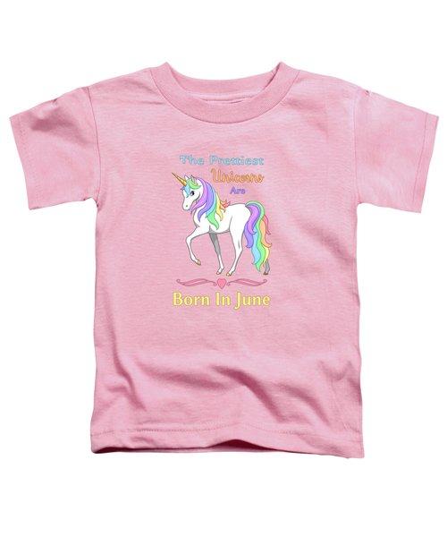 Pretty Rainbow Unicorn Born In June Birthday Toddler T-Shirt