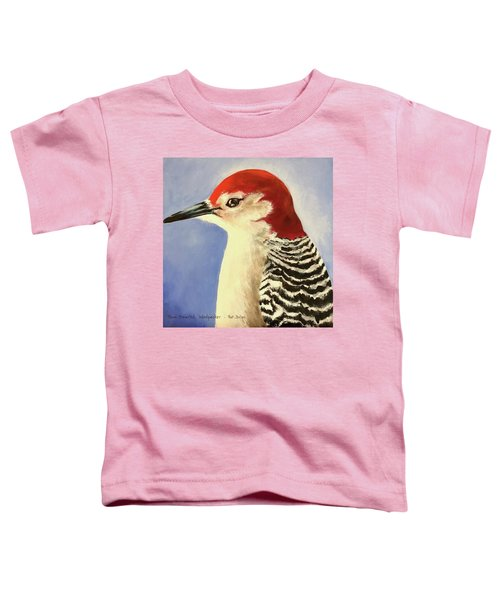 Red Breasted Woodpecker Two Toddler T-Shirt