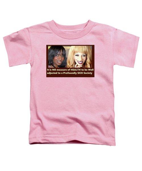 Self Sickness Toddler T-Shirt