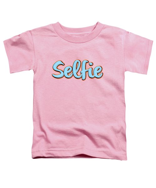 Selfie Tee Toddler T-Shirt