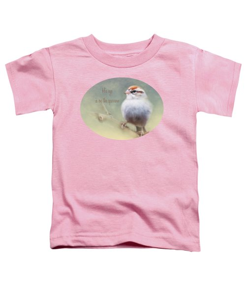 Serendipitous Sparrow - Phrase Toddler T-Shirt by Anita Faye