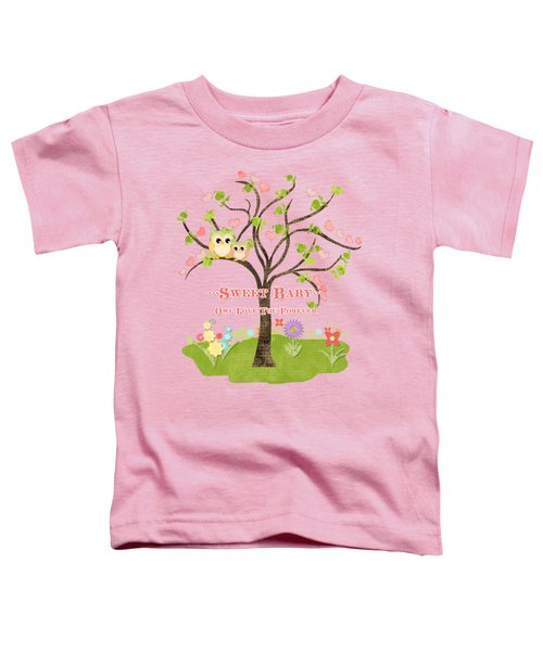 Sweet Baby - Owl Love You Forever Nursery Toddler T-Shirt by Audrey Jeanne Roberts