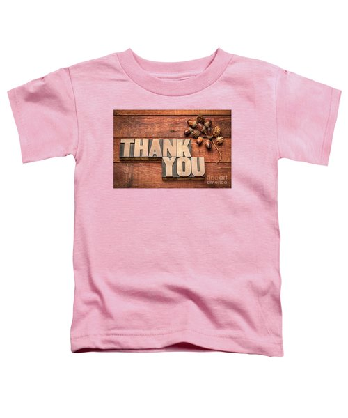 Than You Typography In Wood Type Toddler T-Shirt
