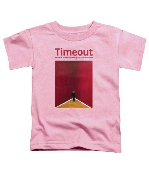 Timeout T-shirt Toddler T-Shirt