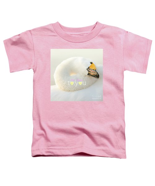 To You #001 Toddler T-Shirt