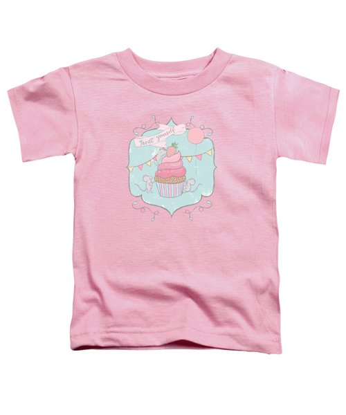 Treat Yourself Cupcake Party Toddler T-Shirt