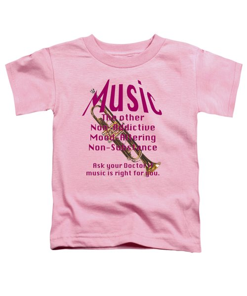 Trumpet Music Is Right For You 5496.02 Toddler T-Shirt