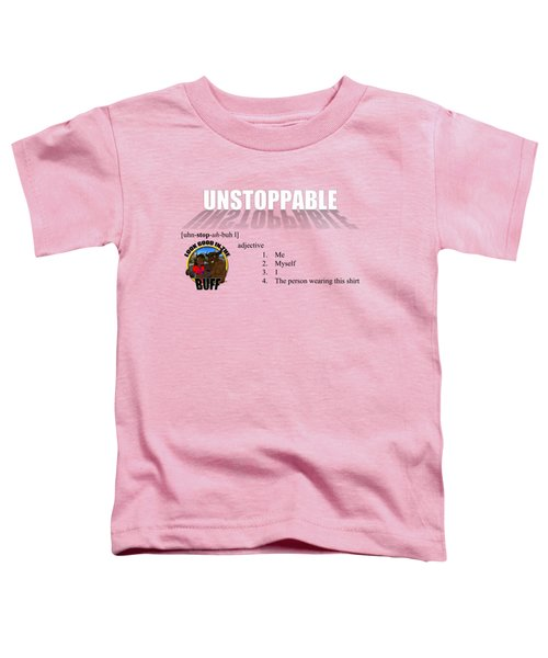 Unstoppable V1 Toddler T-Shirt by Michael Frank Jr