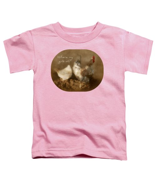 Where My Girls At Toddler T-Shirt by Anita Faye