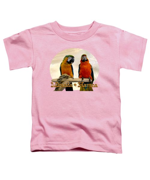 You Have A Friend In Me Toddler T-Shirt by Zazu's House Parrot Sanctuary