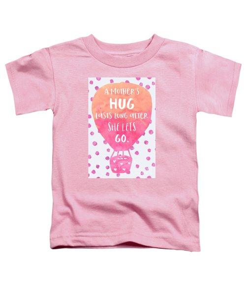 A Mother's Hug Toddler T-Shirt