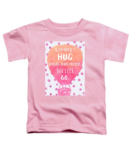 A Mother's Hug Toddler T-Shirt