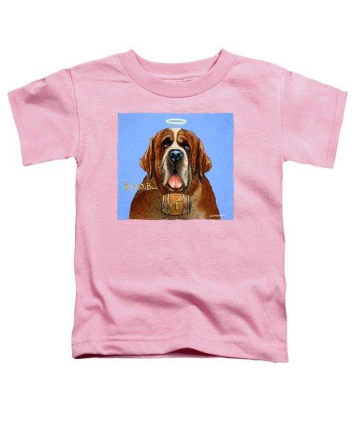 B.y.o.b... Toddler T-Shirt