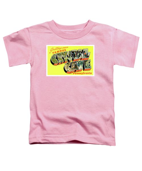 Crystal Cave Greetings Toddler T-Shirt