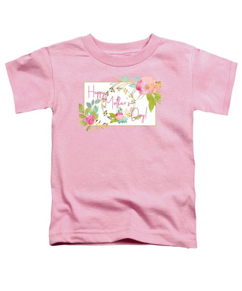 Floral Mother's Day Art Toddler T-Shirt