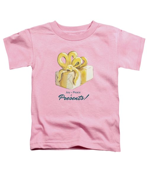Joy, Peace And Presents Toddler T-Shirt