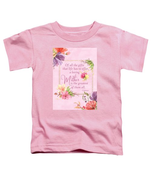 Mother Is The Greatest Gift Toddler T-Shirt
