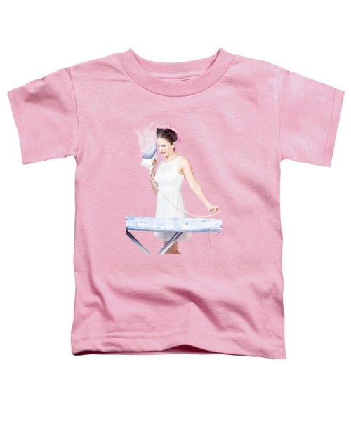 Pin Up Woman Providing Steam Clean Ironing Service Toddler T-Shirt
