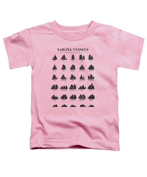 Sailing Vessel Types And Rigs Toddler T-Shirt