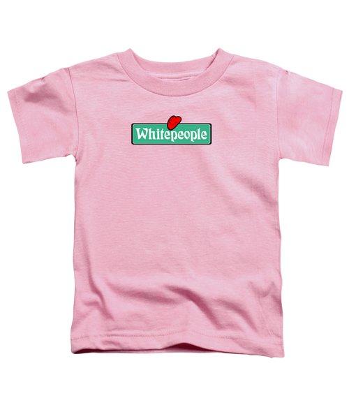 White People Toddler T-Shirt