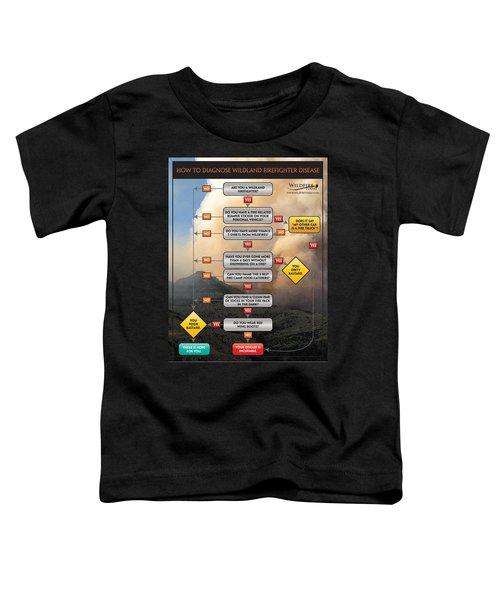 Diagnosing Wildland Firefighter Disease Toddler T-Shirt