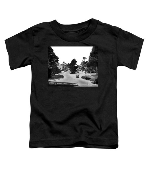 Entering Carmel By The Sea Calif. Circa 1945 Toddler T-Shirt