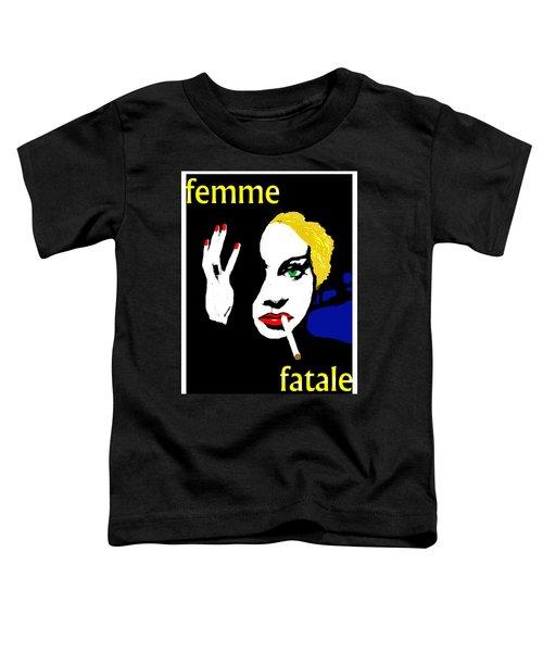Femme Fatale Toddler T-Shirt