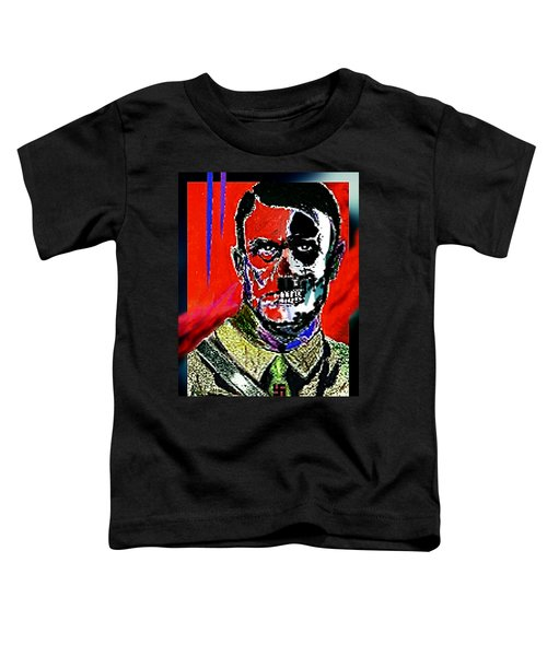 Hitler  - The  Face  Of  Evil Toddler T-Shirt