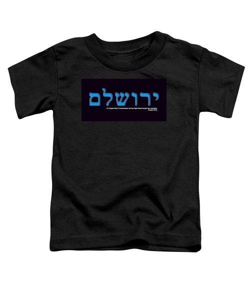 O Jerusalem Toddler T-Shirt