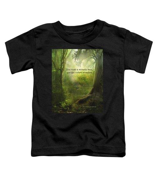 The Princess Bride - Rotten Miracles Toddler T-Shirt