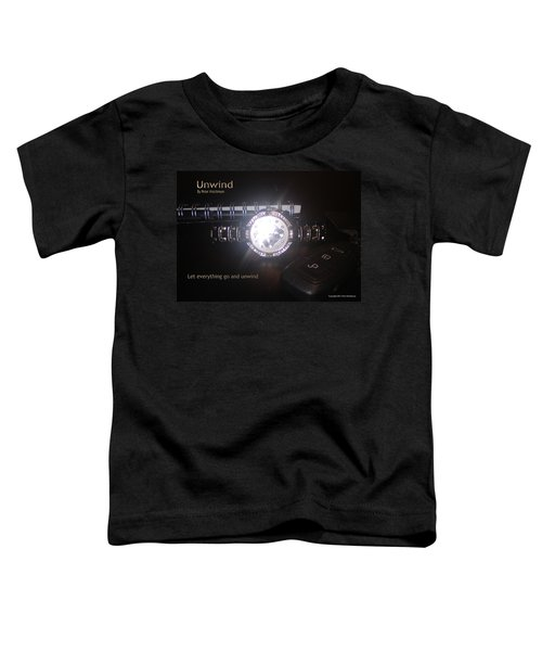 Unwind - Let Go Toddler T-Shirt
